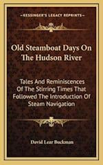 Old Steamboat Days on the Hudson River af David Lear Buckman