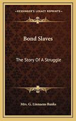 Bond Slaves af Mrs G. Linnaeus Banks