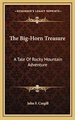 The Big-Horn Treasure af John F. Cargill