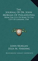 The Journal of Dr. John Morgan of Philadelphia