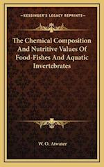 The Chemical Composition and Nutritive Values of Food-Fishes and Aquatic Invertebrates af W. O. Atwater