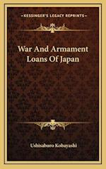 War and Armament Loans of Japan af Ushisaburo Kobayashi