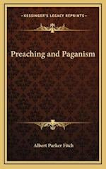 Preaching and Paganism af Albert Parker Fitch