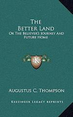 The Better Land af Augustus C. Thompson