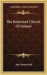 The Reformed Church of Ireland af John Thomas Ball