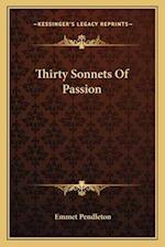 Thirty Sonnets of Passion af Emmet Pendleton