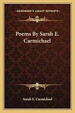 Poems by Sarah E. Carmichael af Sarah E. Carmichael