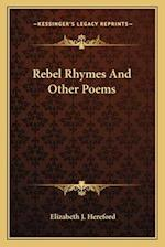 Rebel Rhymes and Other Poems af Elizabeth J. Hereford