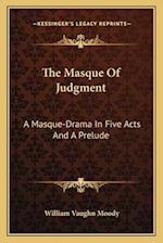 The Masque of Judgment the Masque of Judgment