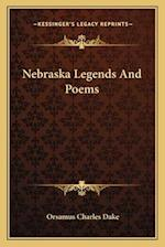 Nebraska Legends and Poems af Orsamus Charles Dake
