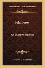 Iola Leroy af Frances E. W. Harper