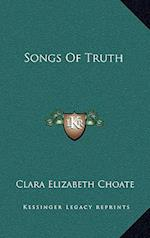 Songs of Truth af Clara Elizabeth Choate