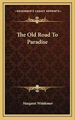 The Old Road to Paradise the Old Road to Paradise