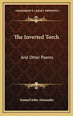 The Inverted Torch the Inverted Torch af Samuel John Alexander