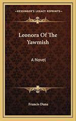 Leonora of the Yawmish af Francis Dana