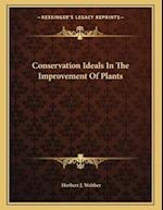 Conservation Ideals in the Improvement of Plants af Herbert J. Webber