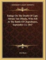 Eulogy on the Death of Capt. Abram Van Olinda, Who Fell at the Battle of Chapultepec, September 13, 1847 af John Sharts