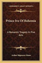 Prince Ivo of Bohemia af Arthur Sitgreaves Mann
