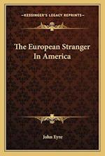 The European Stranger in America af John Eyre