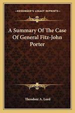 A Summary of the Case of General Fitz-John Porter af Theodore A. Lord