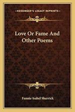 Love or Fame and Other Poems af Fannie Isabel Sherrick