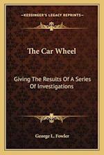 The Car Wheel the Car Wheel af George L. Fowler