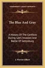 The Blue and Gray the Blue and Gray af J. Warren Gilbert