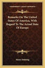 Remarks on the United States of America, with Regard to the Remarks on the United States of America, with Regard to the Actual State of Europe Actual af Henry Duhring