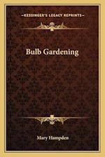 Bulb Gardening af Mary Hampden