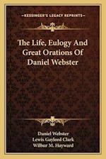 The Life, Eulogy and Great Orations of Daniel Webster af Lewis Gaylord Clark, Daniel Webster, Wilbur M. Hayward