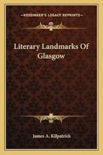 Literary Landmarks of Glasgow af James A. Kilpatrick