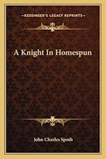 A Knight in Homespun af John Charles Spoth