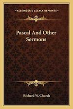 Pascal and Other Sermons af Richard W. Church