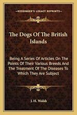 The Dogs of the British Islands the Dogs of the British Islands af J. H. Walsh