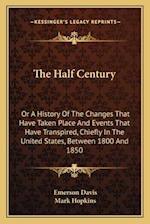 The Half Century the Half Century af Emerson Davis