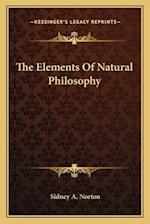 The Elements of Natural Philosophy af Sidney a. Norton