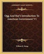 Ogg and Ray's Introduction to American Government V1 af William H. Young