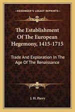 The Establishment of the European Hegemony, 1415-1715 af J. H. Parry