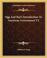 Ogg and Ray's Introduction to American Government V2 af William H. Young