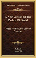 A New Version of the Psalms of David af Nahum Tate, N. Brady