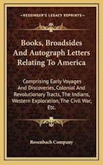 Books, Broadsides and Autograph Letters Relating to America af Rosenbach Company