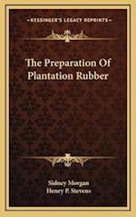 The Preparation of Plantation Rubber af Sidney Morgan