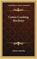 Cotton Combing Machines af Thomas Thornley