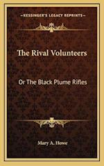 The Rival Volunteers af Mary A. Howe