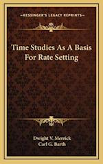 Time Studies as a Basis for Rate Setting af Dwight V. Merrick