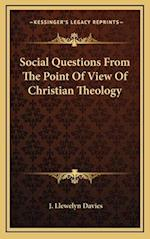Social Questions from the Point of View of Christian Theology af J. Llewelyn Davies