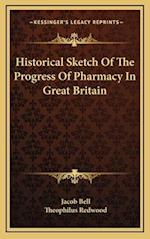 Historical Sketch of the Progress of Pharmacy in Great Britain af Theophilus Redwood, Jacob Bell