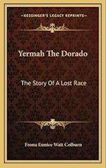 Yermah the Dorado af Frona Eunice Wait Colburn