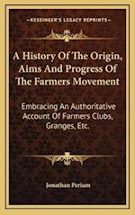 A History of the Origin, Aims and Progress of the Farmers Movement af Jonathan Periam