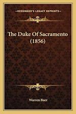 The Duke of Sacramento (1856) the Duke of Sacramento (1856) af Warren Baer